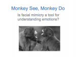 Academic Research- Monkey See, Monkey Do… Monkey Understand?