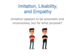 Academic Research- Imitation, Likability and Empathy