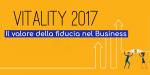 Vitality 2017: il valore della fiducia nel Business